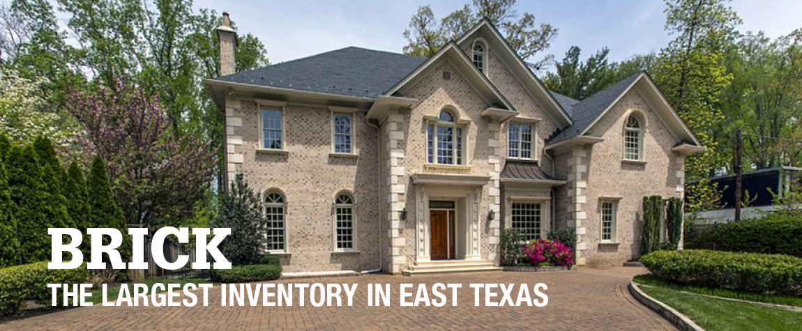 Largest Brick Inventory in East Texas